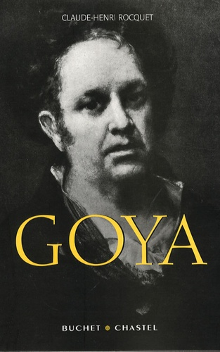 Claude-Henri Rocquet - Goya.