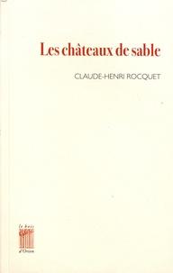 Claude-Henri Rocquet - Les châteaux de sable.
