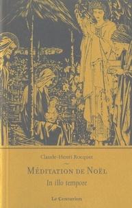 Claude-Henri Rocquet - Méditations de Noël - In illo tempore.