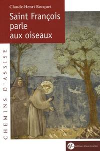 Claude-Henri Rocquet - Saint-François parle aux oiseaux.