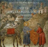 Claude-Henri Rocquet - Vie de saint François d'Assise selon Giotto.