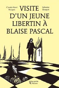 Claude-Henri Rocquet - Visite d'un jeune libertin à Blaise Pascal.