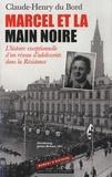 Claude-Henry Du Bord - Marcel et la Main Noire - L'histoire exceptionnelle d'un réseau d'adolescents dans la Résistance.