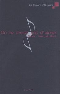 Claude-Henry Du Bord - On ne choisit pas d'aimer.