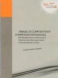 Claude-Henry Joubert - Manuel de composition et d'improvisation musicales - 100 recettes faciles (et délicieuses) à l'attention des élèves gourmands (dès leur première année d'étude) et des professeurs curieux.