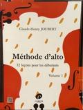 Claude-Henry Joubert - Méthode d'alto - 32 leçons pour les débutants Volume 1.
