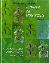 Claude-Henry Joubert - Méthode de violoncelle - Volume 2, Quatorze grandes leçons pour les élèves du 1er cycle.