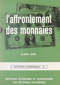 Claude Henry - L'affrontement des monnaies.