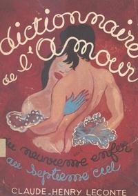 Claude-Henry Leconte et Marie Mitterrand - Dictionnaire de l'amour - Du neuvième enfer au septième ciel.