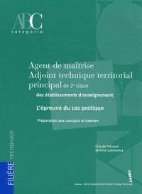 Claude Héraud et Jérôme Labreveux - Agent de maîtrise - Adjoint technique territorial principal de 2e classe des établissements d'enseignement - L'épreuve du cas pratique.