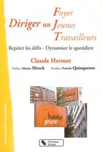 Claude Hermet - Diriger un Foyer de jeunes travailleurs.