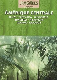 Claude Hervé-Bazin - Amérique centrale - Belize, Costa Rica, Guatemala, Honduras, Nicaragua, Panama, Salvador.