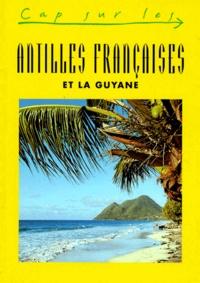 Claude Hervé-Bazin - Les Antilles françaises et la Guyane.