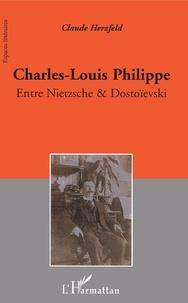 Claude Herzfeld - Charles-Louis Philippe - Entre Nietzsche et Dostoïevski.