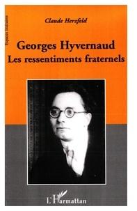 Claude Herzfeld - Georges Hyvernaud - Les ressentiments fraternels.