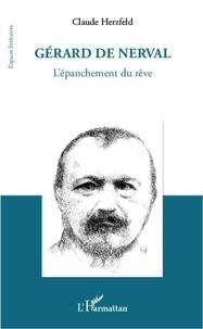 Claude Herzfeld - Gérard de Nerval - L'épanchement du rêve.