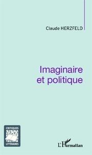 Claude Herzfeld - Imaginaire et politique.