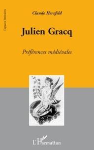 Claude Herzfeld - Julien Gracq - Préférences médiévales.