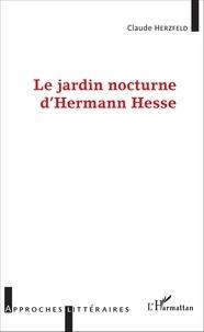 Claude Herzfeld - Le jardin nocturne d'Hermann Hesse.
