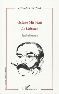 Claude Herzfeld - Octave Mirbeau - Le calvaire.