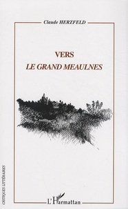 Claude Herzfeld - Vers Le Grand Meaulnes.