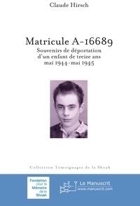 Galabria.be Matricule A-16689 - Souvenirs de déportation d'un enfant de treize ans, mai 1944-mai 1945 Image