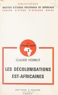 Claude Horrut et  Institut d'études politiques d - Les décolonisations Est-africaines.