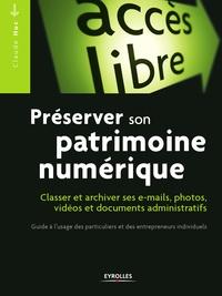Claude Huc - Préserver son patrimoine numérique - Classer et archiver ses e-mails, photos, vidéos, documents administratifs.