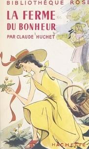 Claude Huchet et M. Duvergier - La ferme du bonheur.