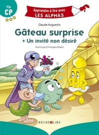 Claude Huguenin et Christophe Billard - Gâteau surprise ; Un invité non désiré - Fin CP.
