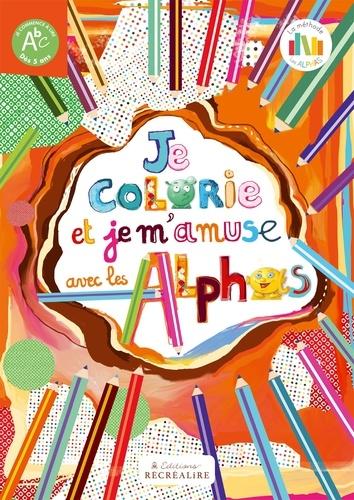 Claude Huguenin et Floriane Roussel - Je colorie et je m'amuse avec les Alphas.