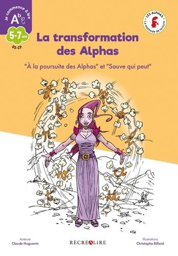 """La transformation des Alphas. """"A la poursuite des Alphas"""" et """"Sauve qui peut"""""""