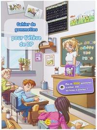 Claude Huguenin et Olivier Dubois - Le cahier de gommettes pour l'élève de CP - Avec 2000 gommettes.