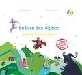Claude Huguenin et Olivier Dubois du Nilac - Le livre des Alphas. 1 DVD + 1 CD audio