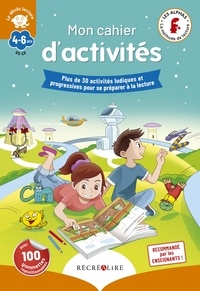 Claude Huguenin et Thomas Tessier - Mon cahier d'activités GS-CP - Plus de 30 activités ludiques et progressives pour se préparer à la lecture.
