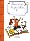 Claude Huguenin et Olivier Dubois du Nilac - Mon cahier de gommettes GS.