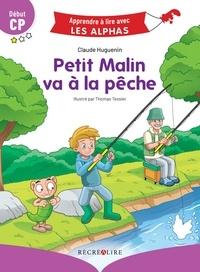 Claude Huguenin et Thomas Tessier - Petit Malin va à la pêche - Début CP.