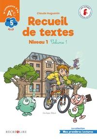 Claude Huguenin et Christophe Billard - Recueil de textes Niveau 1 GS-CP - Volume 1.
