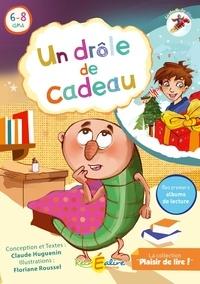 Claude Huguenin et Floriane Roussel - Un drôle de cadeau - La planète des Alphas.