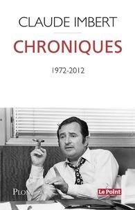 Claude Imbert - Chroniques - Le Point, 1972-2012.