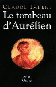 Claude Imbert - Le tombeau d'Aurélien.