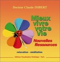 Claude Imbert - Mieux vivre votre vie.
