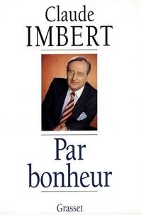 Claude Imbert - Par bonheur.