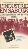Claude-Isabelle Brelot et Jean-Luc Mayaud - L'industrie en sabots : la taillanderie de Mans-sous-Ste-Anne (Doubs).