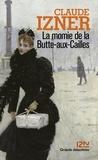 Claude Izner - La momie de la Butte-aux-Cailles.