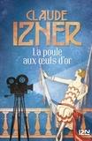 Claude Izner - La poule aux oeufs d'or.