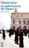 Claude Izner - Le petit homme de l'Opéra.