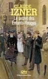 Claude Izner - Le secret des Enfants-Rouges.