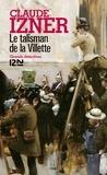 Claude Izner - Le talisman de la Villette.