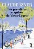Claude Izner - Les premieres enquetes de victor Legris - Mystère rue des Saints-Pères ; La disparue du Père-Lachaise ; Le carrefour des Ecrasés.